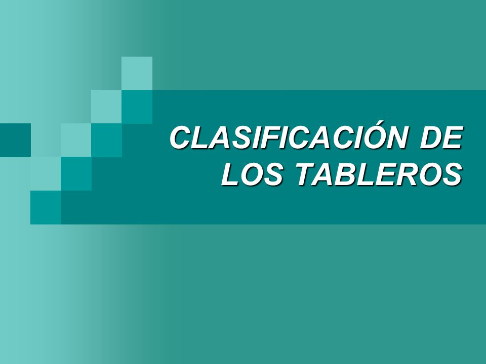 CLASIFICACIÓN DE LOS TABLEROS