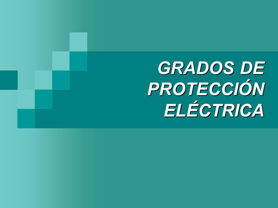 GRADOS DE PROTECCIÓN ELÉCTRICA