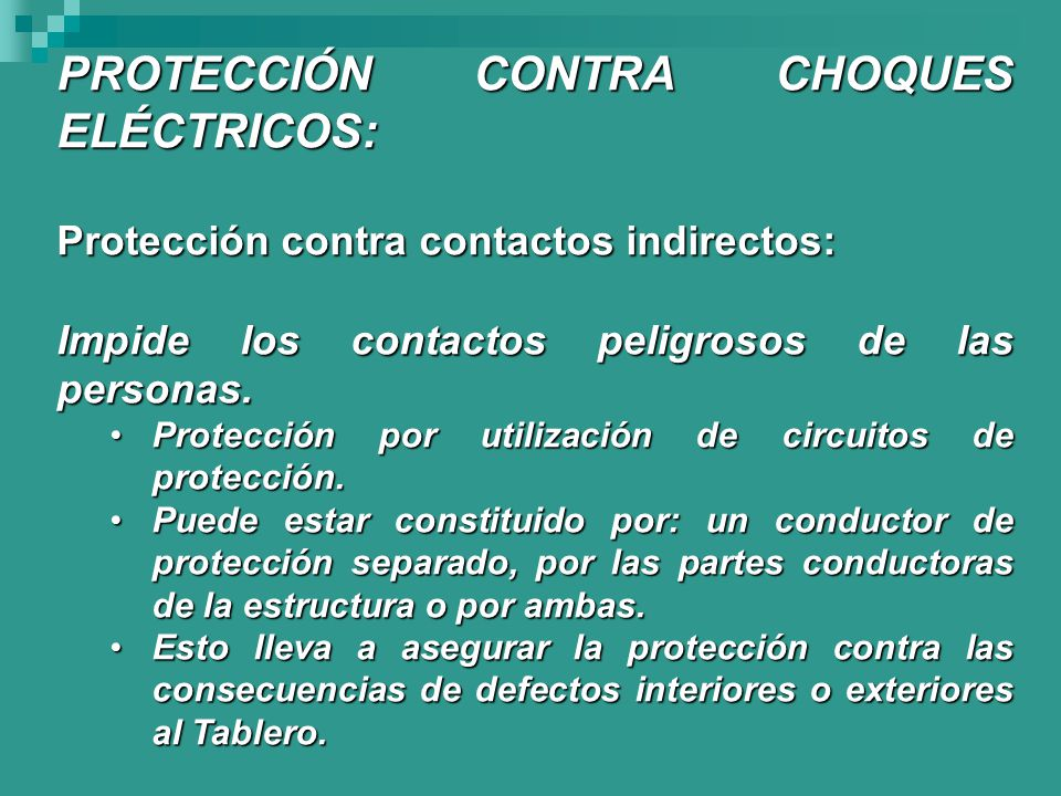 PROTECCIÓN CONTRA CHOQUES ELÉCTRICOS: