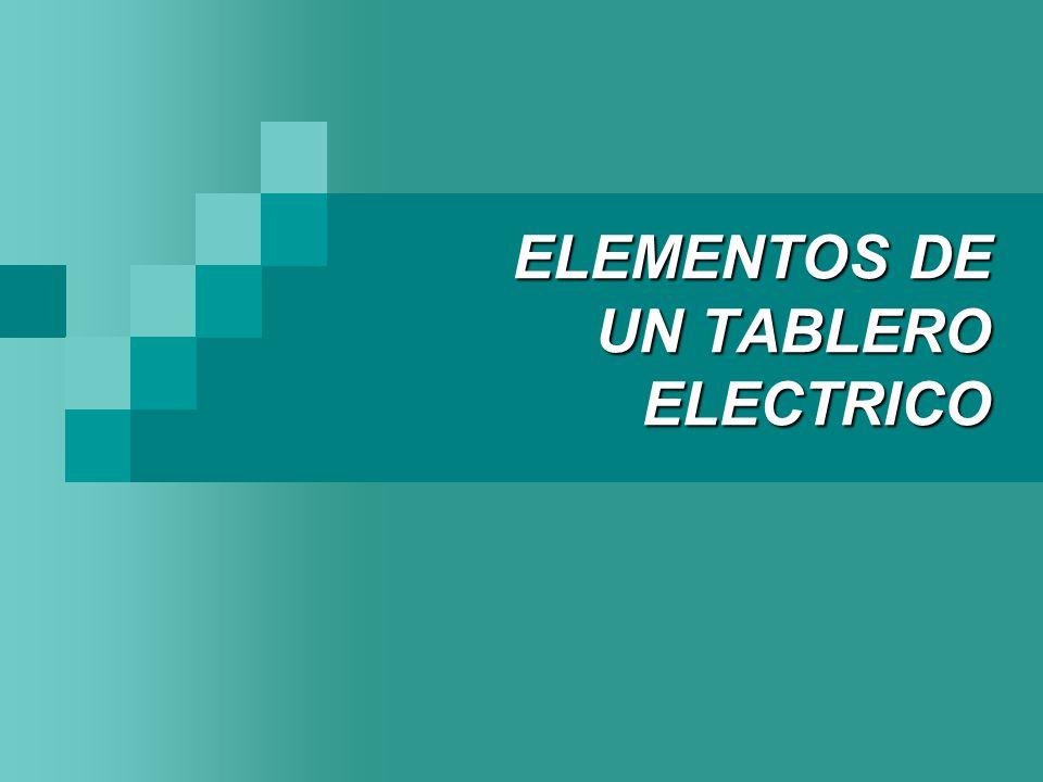 ELEMENTOS DE UN TABLERO ELECTRICO