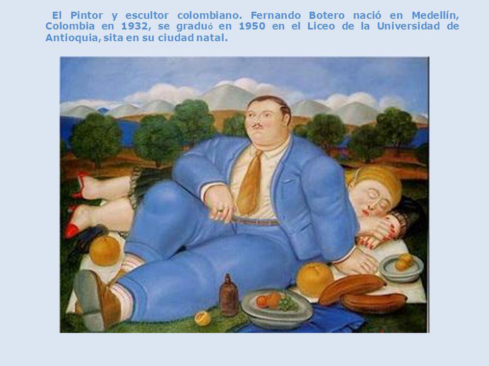 Fernando botero colombiana y universal aparentemente for Pintor y muralista colombiano