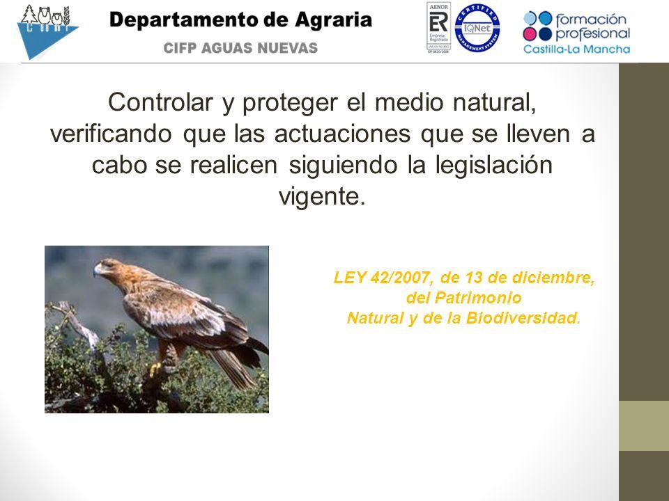 Controlar y proteger el medio natural, verificando que las actuaciones que se lleven a cabo se realicen siguiendo la legislación vigente.