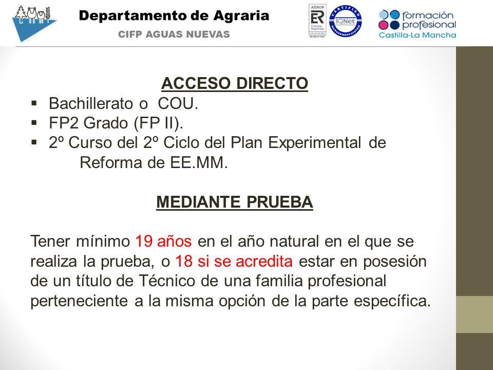 ACCESO DIRECTO Bachillerato o COU. FP2 Grado (FP II). 2º Curso del 2º Ciclo del Plan Experimental de Reforma de EE.MM.