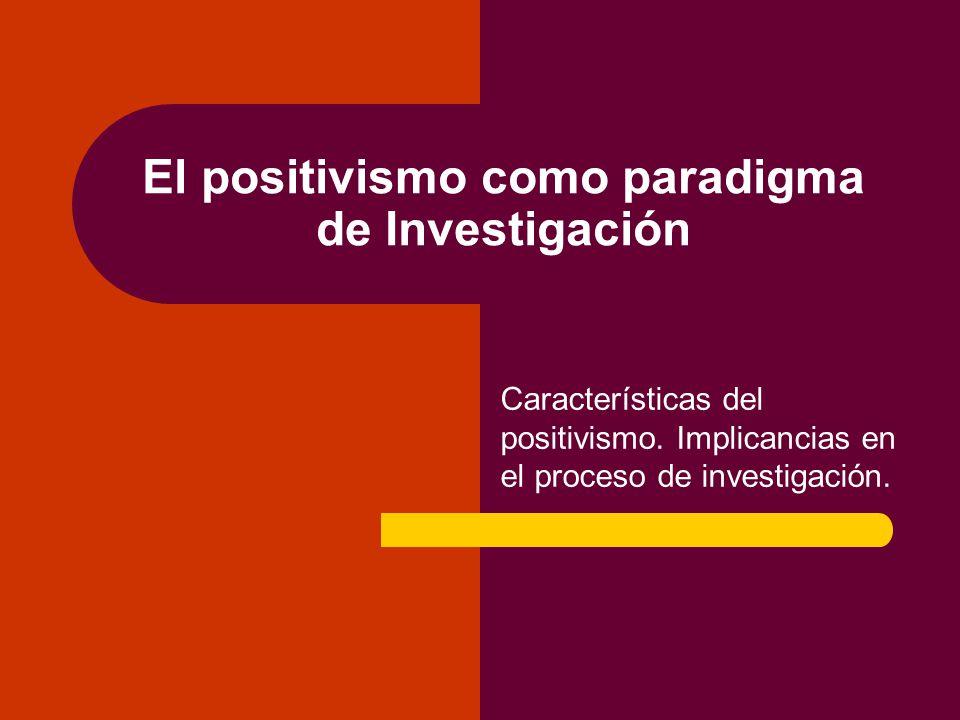 El positivismo como paradigma de Investigación