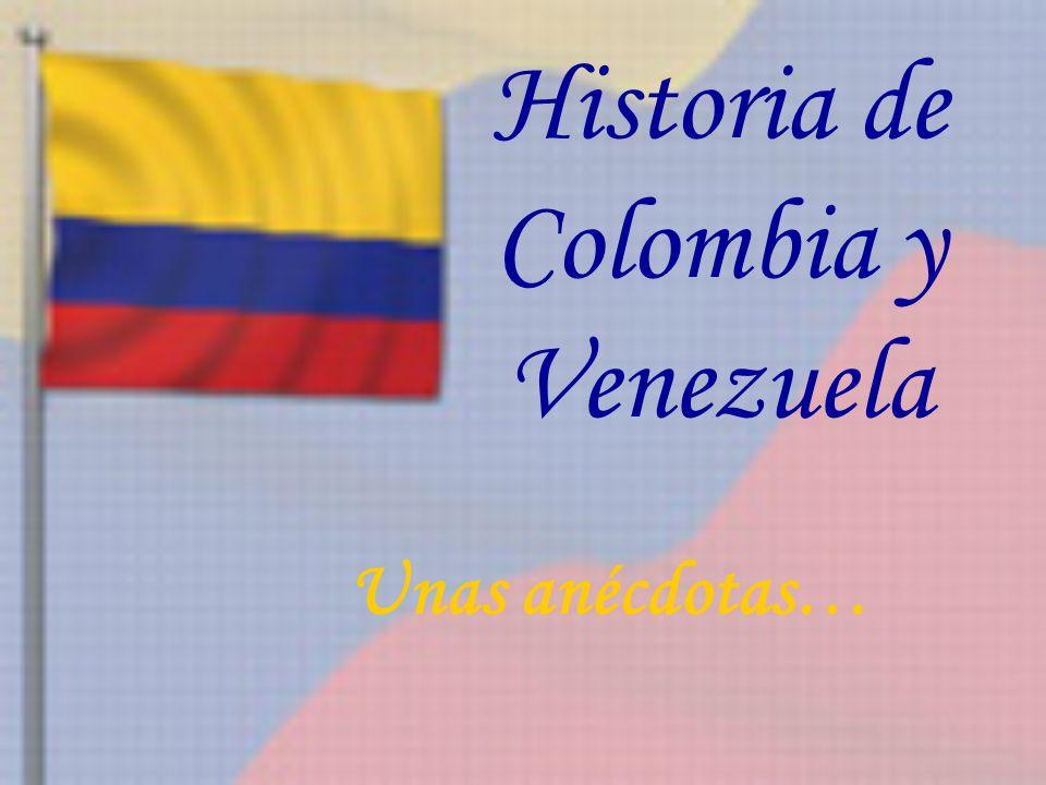 Historia De Colombia Y Venezuela Ppt Descargar