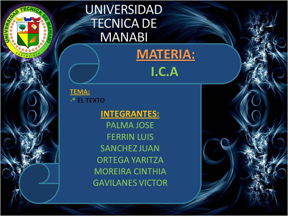 UNIVERSIDAD TECNICA DE MANABI I.C.A MATERIA: INTEGRANTES: PALMA JOSE