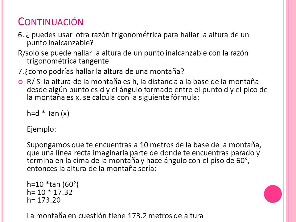 Continuación 6. ¿ puedes usar otra razón trigonométrica para hallar la altura de un punto inalcanzable