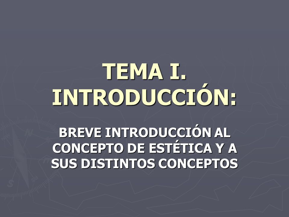 BREVE INTRODUCCIÓN AL CONCEPTO DE ESTÉTICA Y A SUS DISTINTOS CONCEPTOS