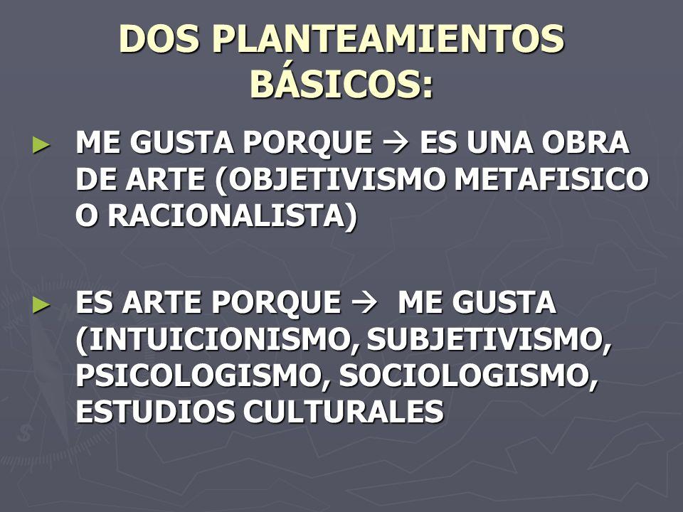 DOS PLANTEAMIENTOS BÁSICOS: