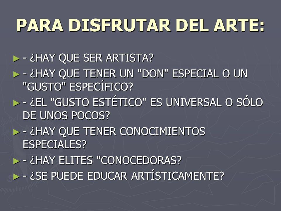 PARA DISFRUTAR DEL ARTE: