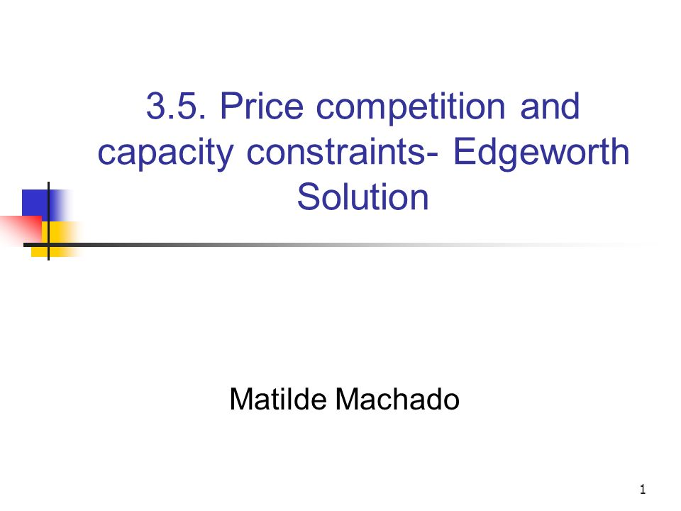 3.5. Price competition and capacity constraints- Edgeworth Solution