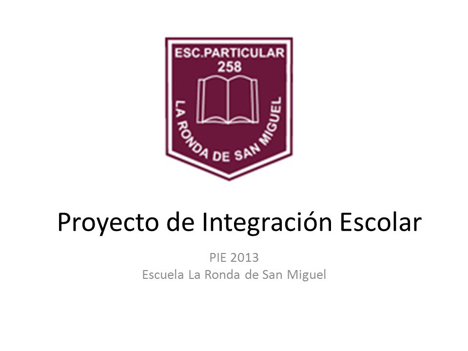 Proyecto De Integraci N Escolar Ppt Video Online Descargar