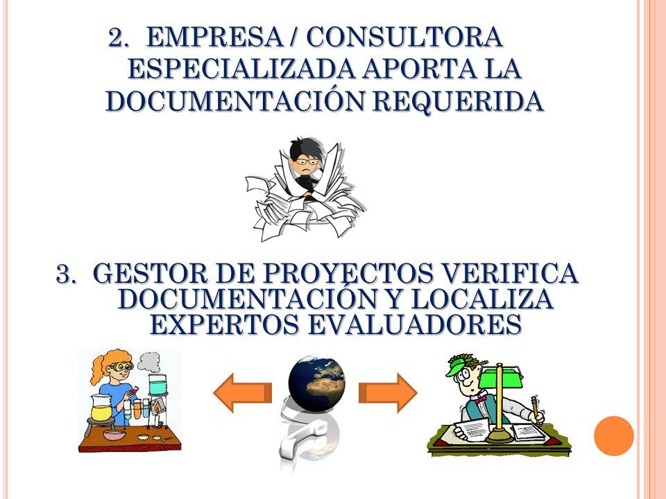 EMPRESA / CONSULTORA ESPECIALIZADA APORTA LA DOCUMENTACIÓN REQUERIDA