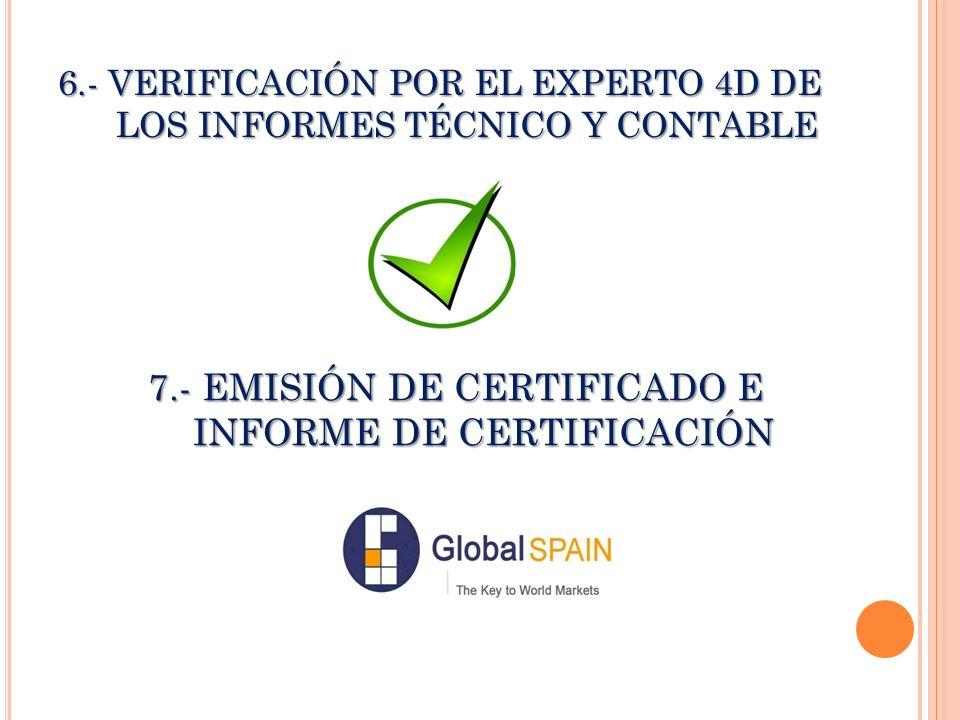 6.- VERIFICACIÓN POR EL EXPERTO 4D DE LOS INFORMES TÉCNICO Y CONTABLE