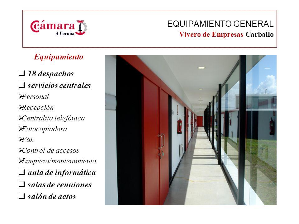 EQUIPAMIENTO GENERAL Vivero de Empresas Carballo