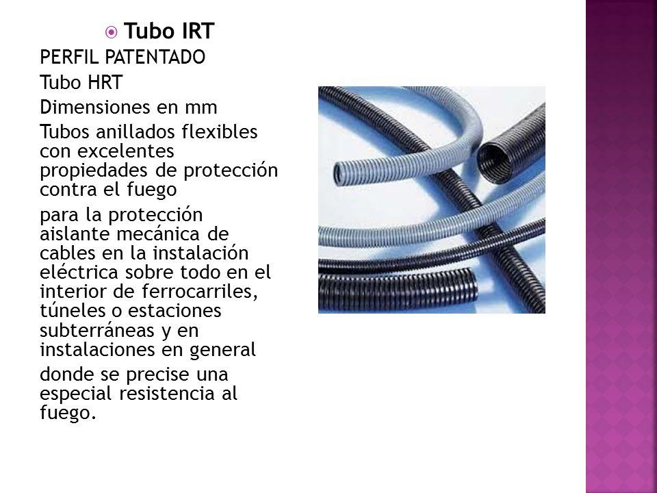 Tubo IRT PERFIL PATENTADO Tubo HRT Dimensiones en mm