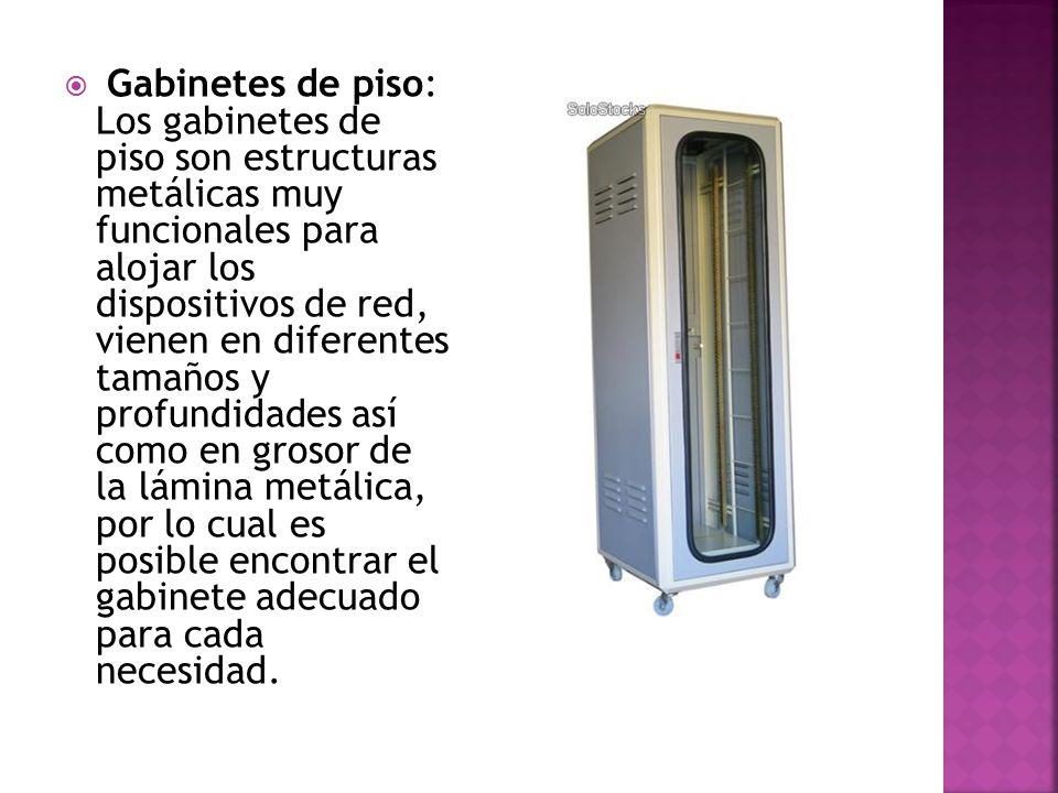 Gabinetes de piso: Los gabinetes de piso son estructuras metálicas muy funcionales para alojar los dispositivos de red, vienen en diferentes tamaños y profundidades así como en grosor de la lámina metálica, por lo cual es posible encontrar el gabinete adecuado para cada necesidad.