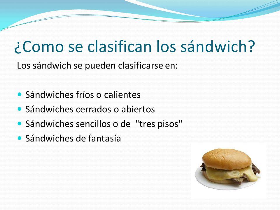 ¿Como se clasifican los sándwich