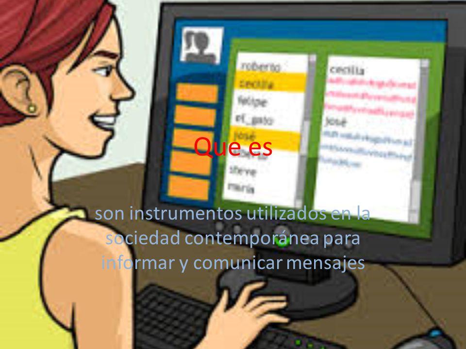 Que es son instrumentos utilizados en la sociedad contemporánea para informar y comunicar mensajes