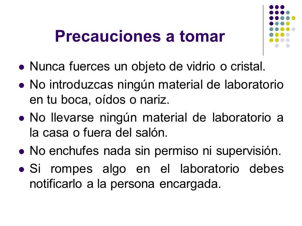 Precauciones a tomar Nunca fuerces un objeto de vidrio o cristal.