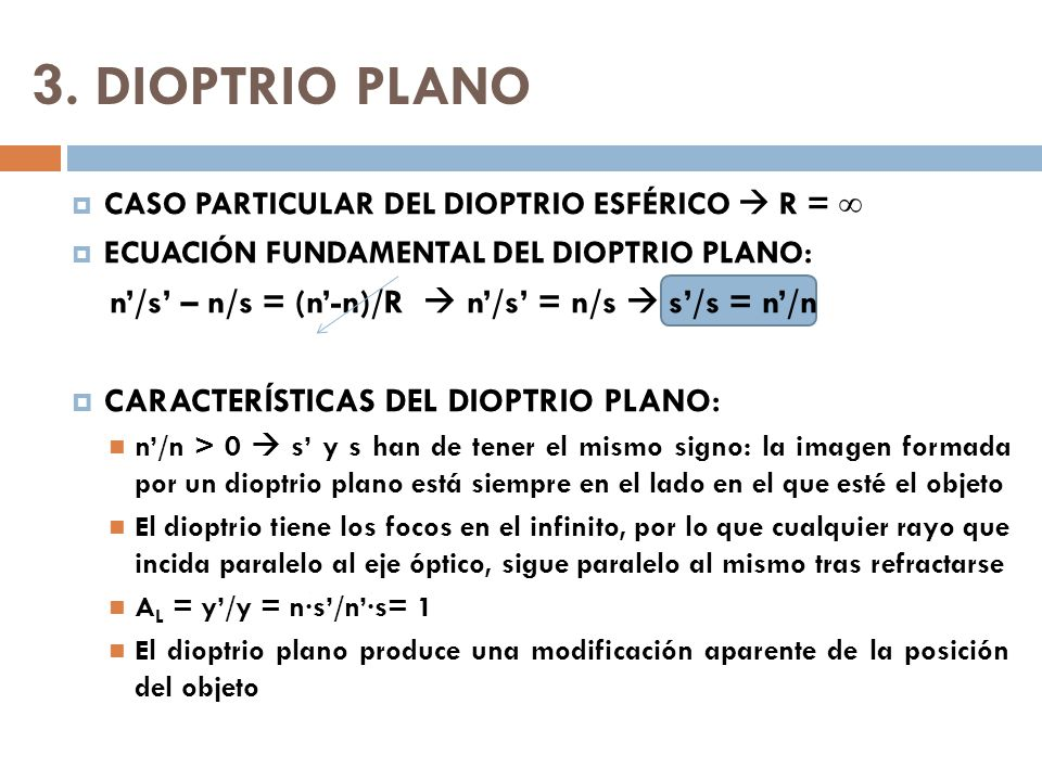 3. DIOPTRIO PLANO n'/s' – n/s = (n'-n)/R  n'/s' = n/s  s'/s = n'/n