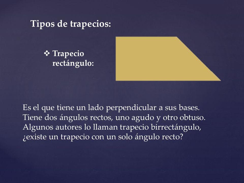 Tipos de trapecios: Trapecio rectángulo: