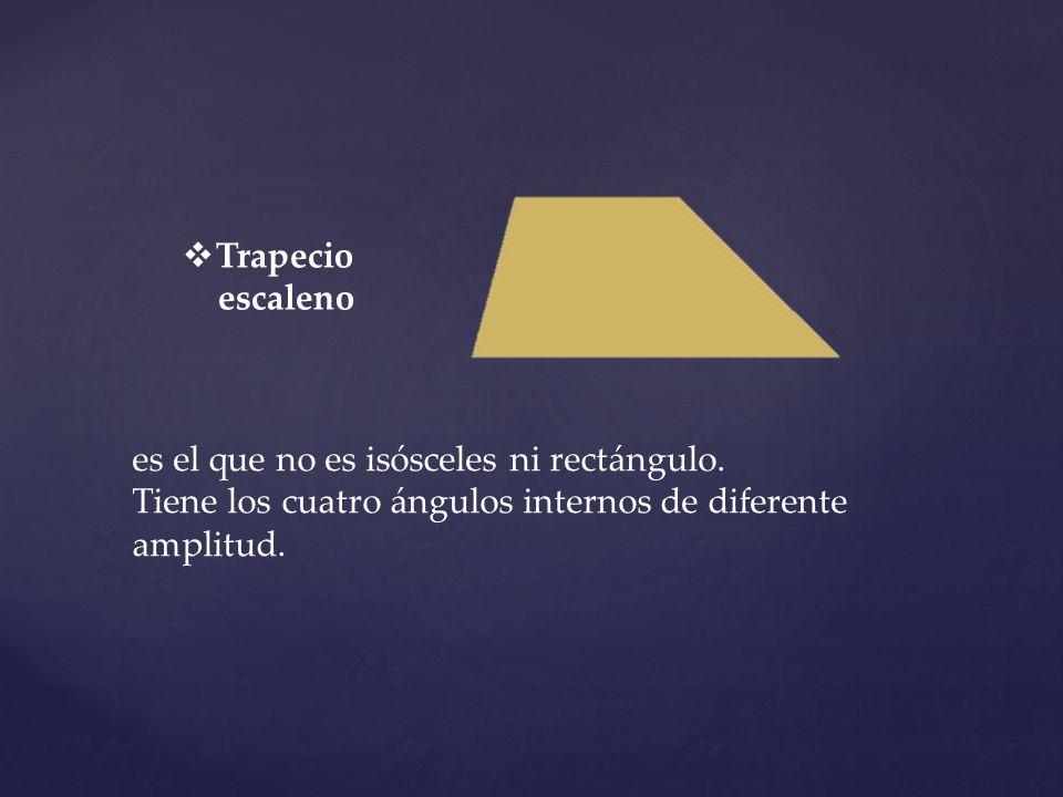Trapecio escaleno es el que no es isósceles ni rectángulo. Tiene los cuatro ángulos internos de diferente amplitud.