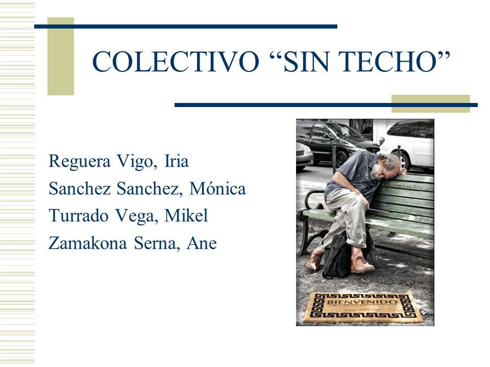 COLECTIVO SIN TECHO Reguera Vigo, Iria Sanchez Sanchez, Mónica