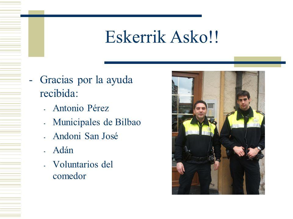 Eskerrik Asko!! Gracias por la ayuda recibida: Antonio Pérez