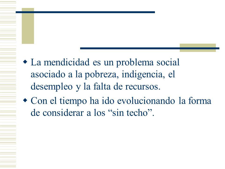 La mendicidad es un problema social asociado a la pobreza, indigencia, el desempleo y la falta de recursos.