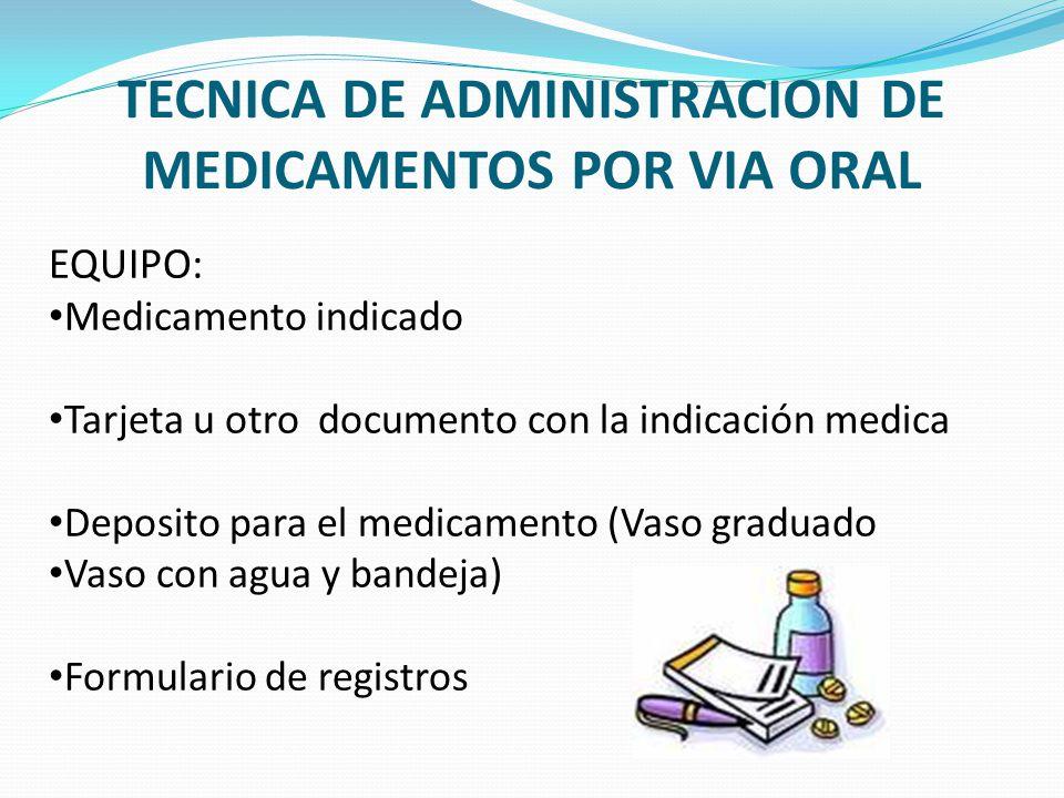 TECNICA DE ADMINISTRACION DE MEDICAMENTOS POR VIA ORAL