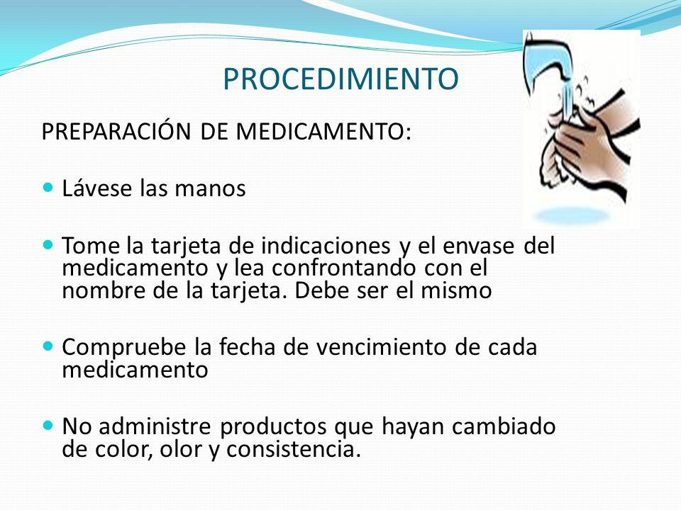 PROCEDIMIENTO PREPARACIÓN DE MEDICAMENTO: Lávese las manos