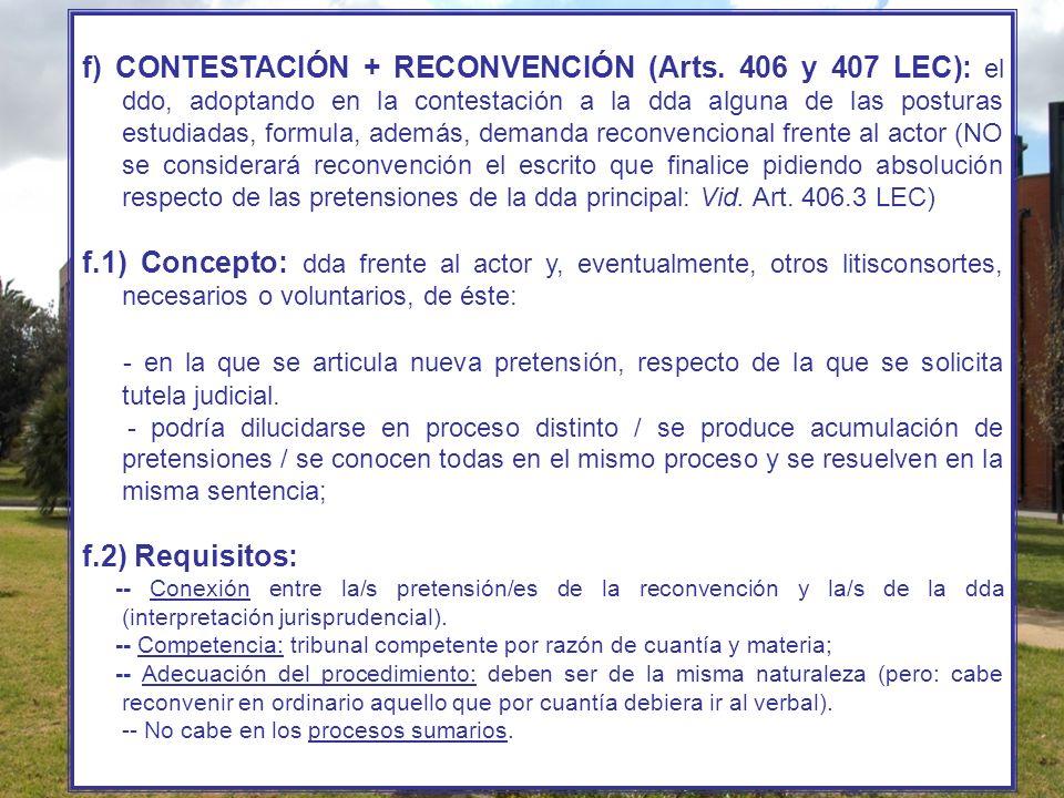 f) CONTESTACIÓN + RECONVENCIÓN (Arts