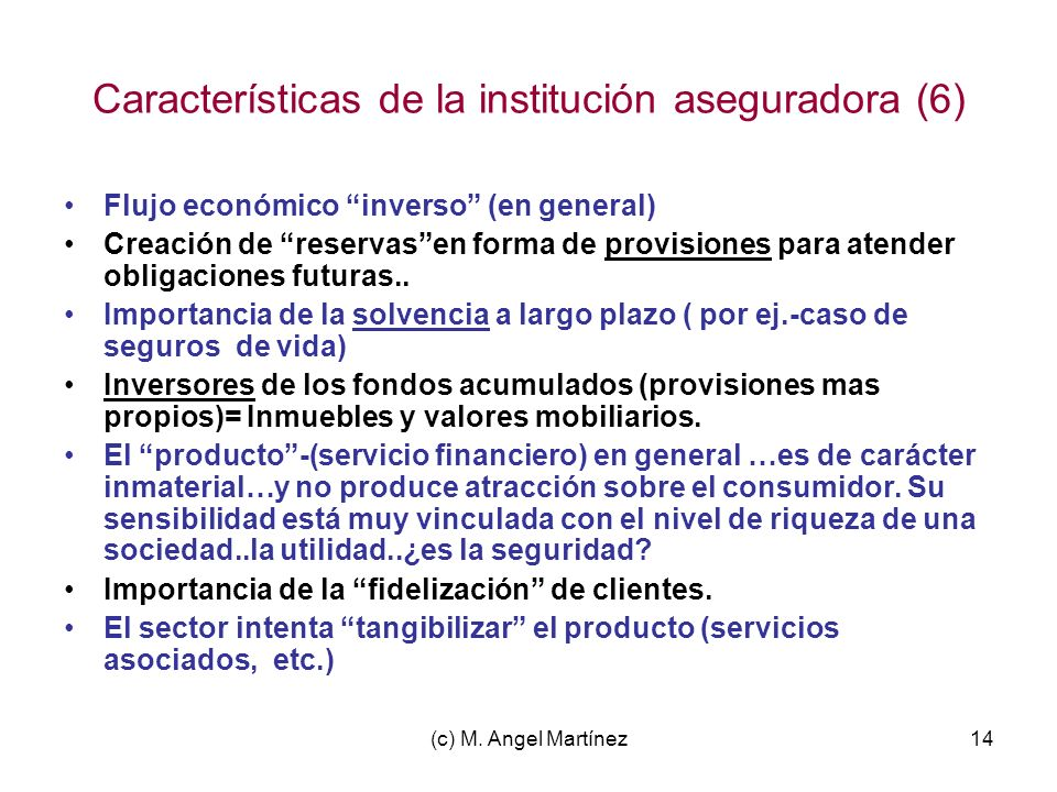Características de la institución aseguradora (6)