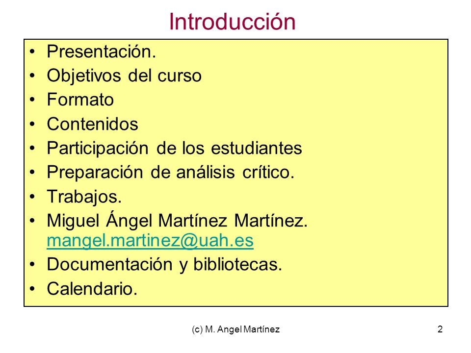 Introducción Presentación. Objetivos del curso Formato Contenidos