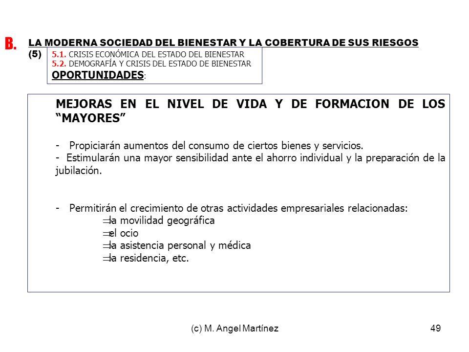 B. MEJORAS EN EL NIVEL DE VIDA Y DE FORMACION DE LOS MAYORES
