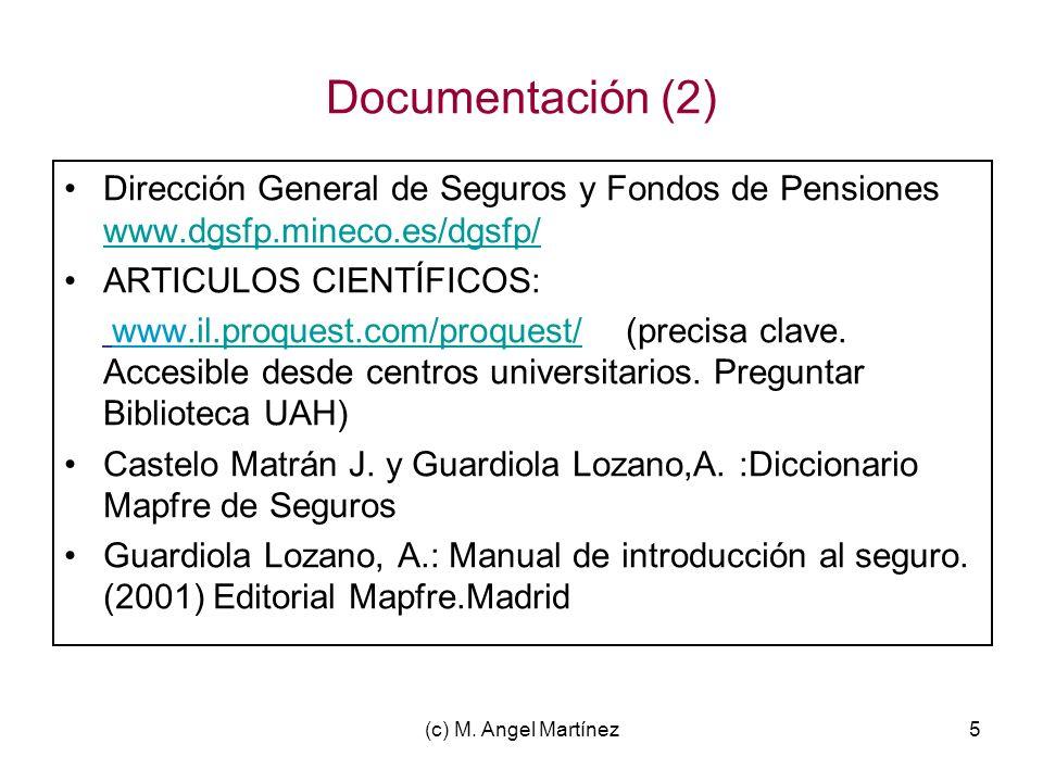 Documentación (2) Dirección General de Seguros y Fondos de Pensiones www.dgsfp.mineco.es/dgsfp/