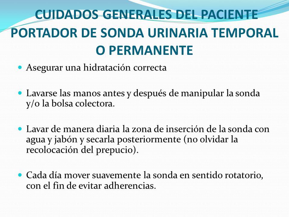 CUIDADOS GENERALES DEL PACIENTE PORTADOR DE SONDA URINARIA TEMPORAL O PERMANENTE