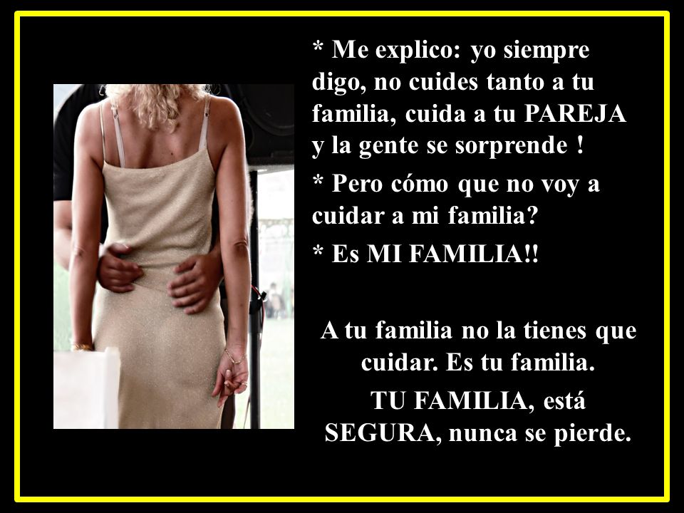 * Pero cómo que no voy a cuidar a mi familia * Es MI FAMILIA!!
