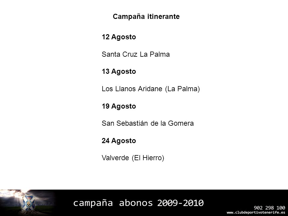 Campaña itinerante 12 Agosto. Santa Cruz La Palma. 13 Agosto. Los Llanos Aridane (La Palma) 19 Agosto.