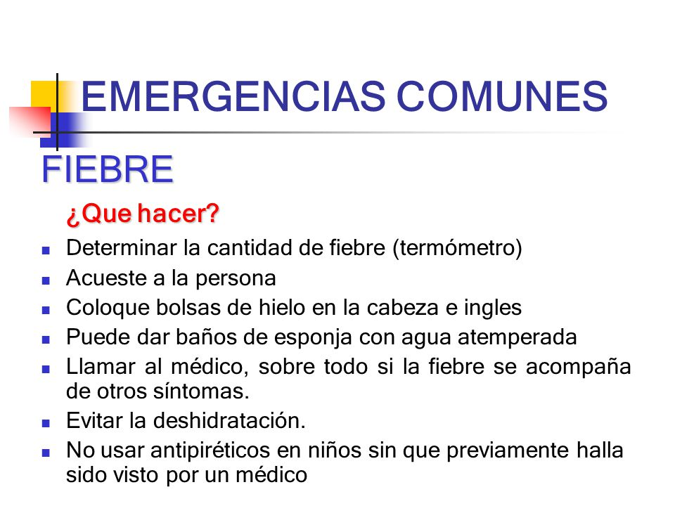 EMERGENCIAS COMUNES FIEBRE ¿Que hacer