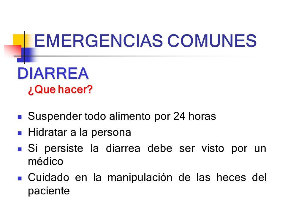 EMERGENCIAS COMUNES DIARREA ¿Que hacer