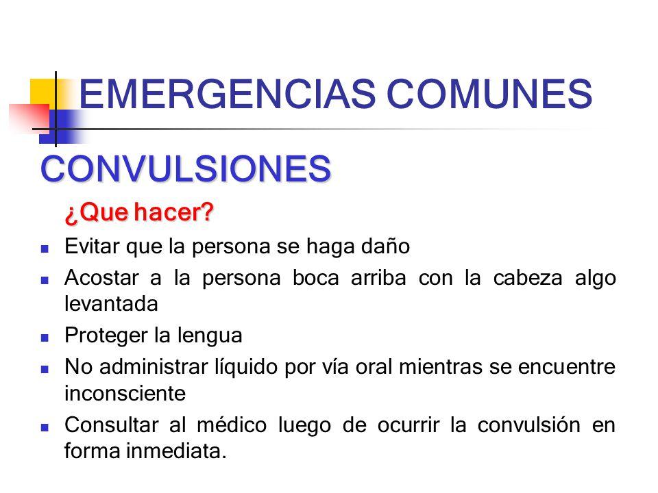 EMERGENCIAS COMUNES CONVULSIONES ¿Que hacer