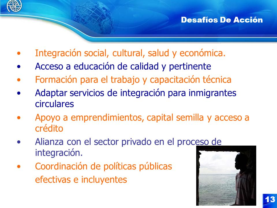Integración social, cultural, salud y económica.