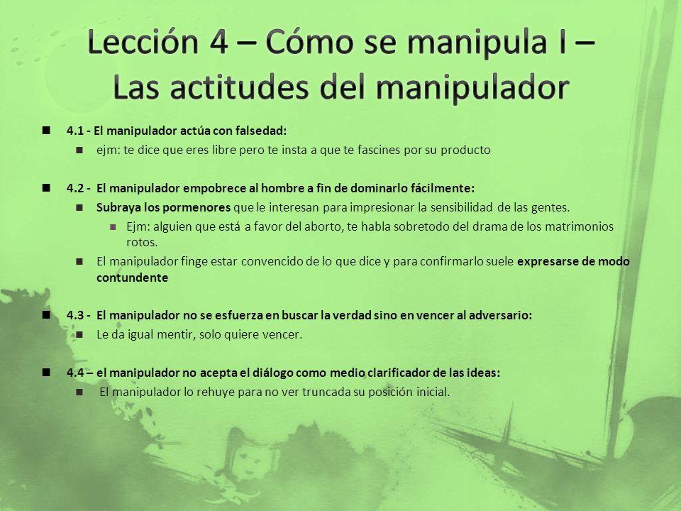Lección 4 – Cómo se manipula I – Las actitudes del manipulador