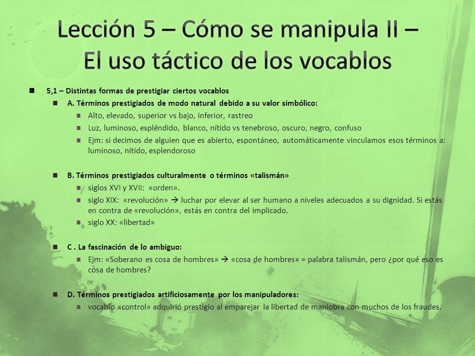 Lección 5 – Cómo se manipula II – El uso táctico de los vocablos