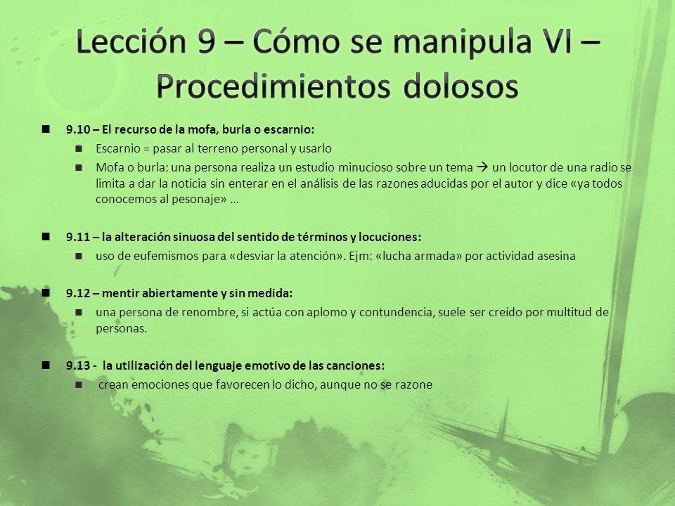 Lección 9 – Cómo se manipula VI – Procedimientos dolosos