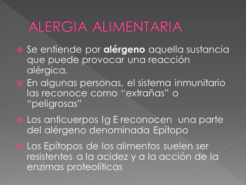 ALERGIA ALIMENTARIA Se entiende por alérgeno aquella sustancia que puede provocar una reacción alérgica.