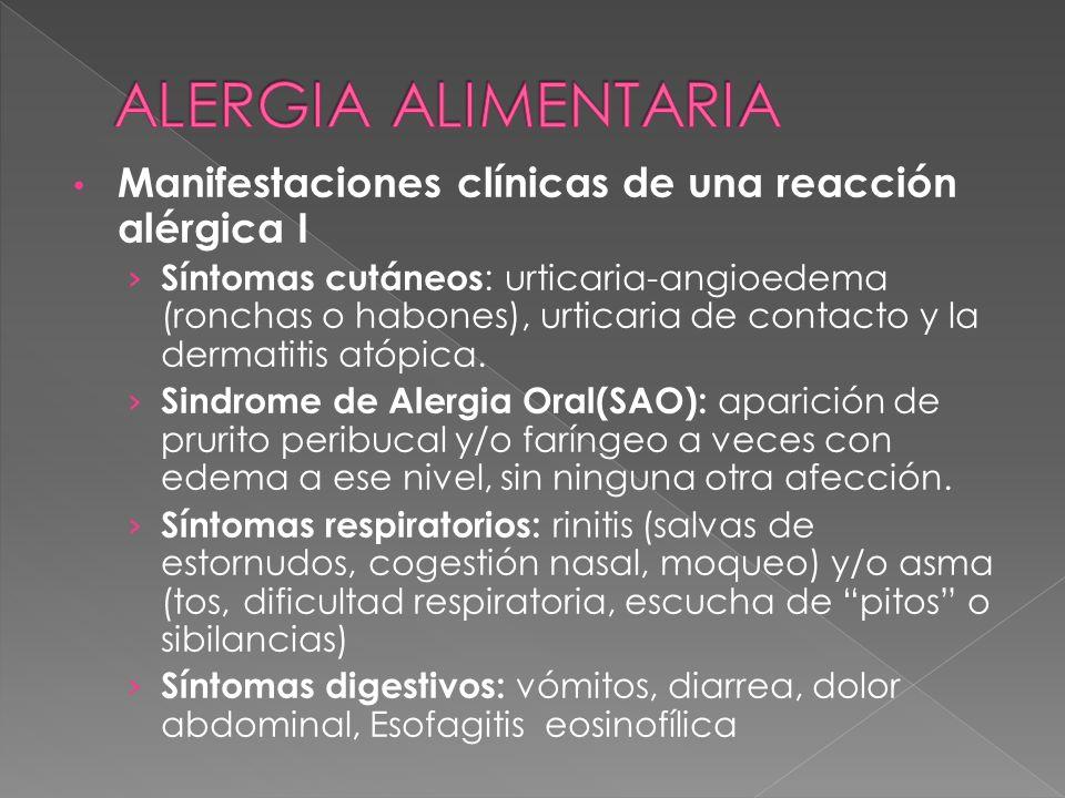 ALERGIA ALIMENTARIA Manifestaciones clínicas de una reacción alérgica I.