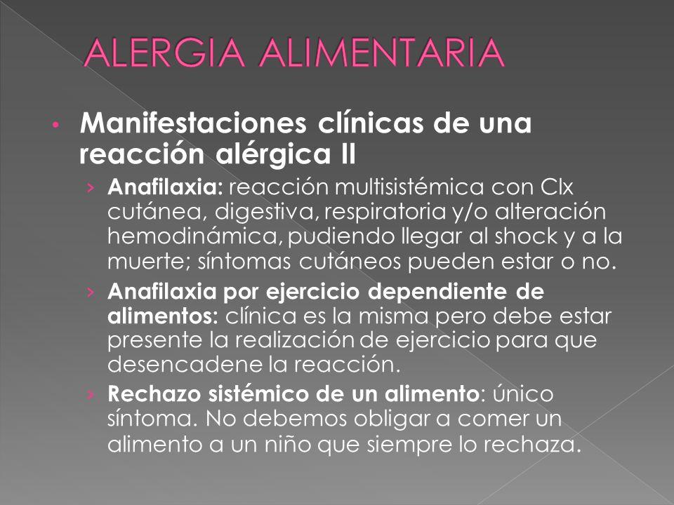 ALERGIA ALIMENTARIA Manifestaciones clínicas de una reacción alérgica II.